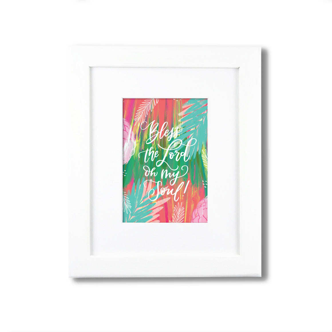 """Bless The Lord Oh My Soul ""  art print"