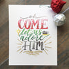 """Oh Come Let us Adore Him"" art print"