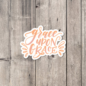 """Grace Upon Grace"" sticker"