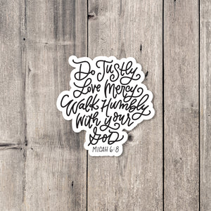 """Do Justly, Love Mercy, Walk Humbly"" sticker"