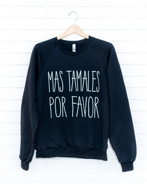 Mas Tamales, Por Favor Adult Sweatshirt