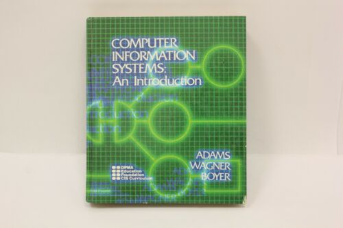 Computer Information Systems: An Introduction Adams Wagner Boyer Hardback