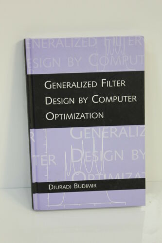 GENERALIZED FILTER DESIGN BY COMPUTER OPTIMIZATION BUDIMIR HARDCOVER(S3-2-31D)