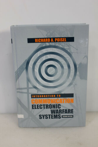 INTRO TO COMMUNICATION ELECTRONIC WARFARE SYSTEMS 2nd ED POISEL HARDCV(S8-2-62E)