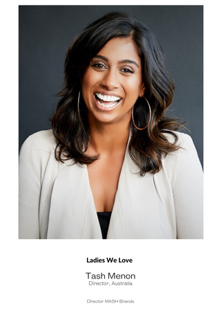 Ladies We Love: Tash Menon
