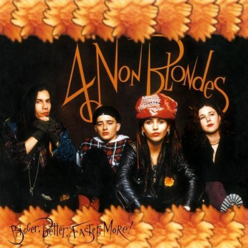 4 Non Blondes - Bigger, Better, Faster, More! Album Cover