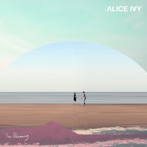 Alice Ivy - I'm Dreaming Album Cover