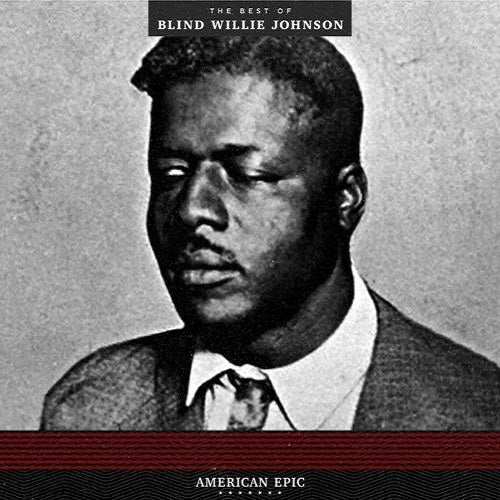 Blind Willie Johnson - American Epic: The Best Of Blind Willie Johnson Album Cover
