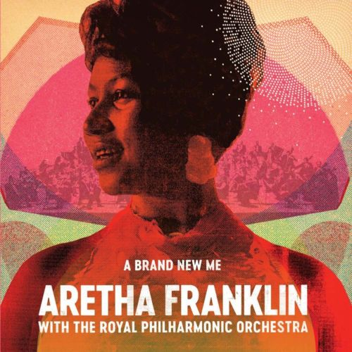 Aretha Franklin with The Royal Philharmonic Orchestra - A Brand New Me Album Cover