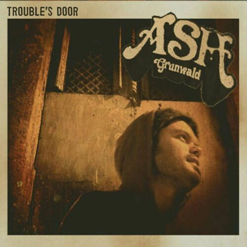 Ash Grunwald - Trouble's Door Album Cover
