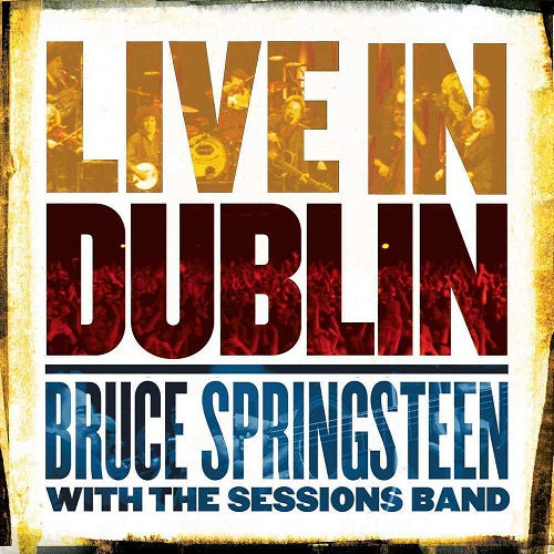 Bruce Springsteen with The Sessions Band - Live In Dublin Album Cover