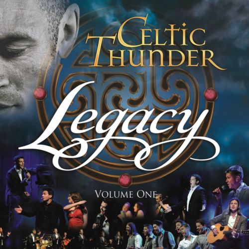 Celtic Thunder - Legacy : Volume One Album Cover