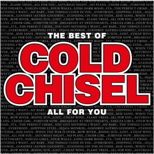 Cold Chisel - The Best Of Cold Chisel: All For You Album Cover