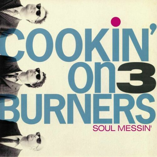 Cookin' On 3 Burners - Soul Messin' Album Cover