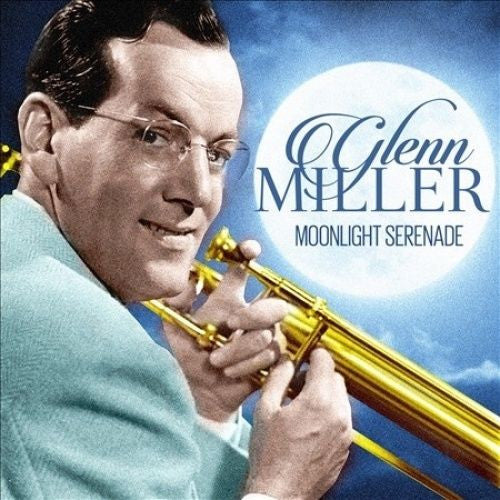 Glenn Miller - Moonlight Serenade Album Cover