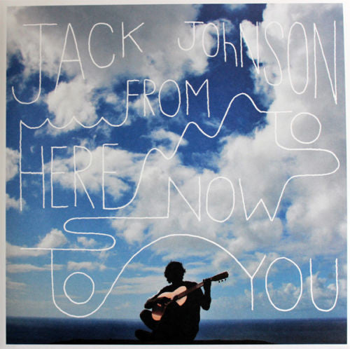 Jack Johnson - From Here To Now To You Album Cover