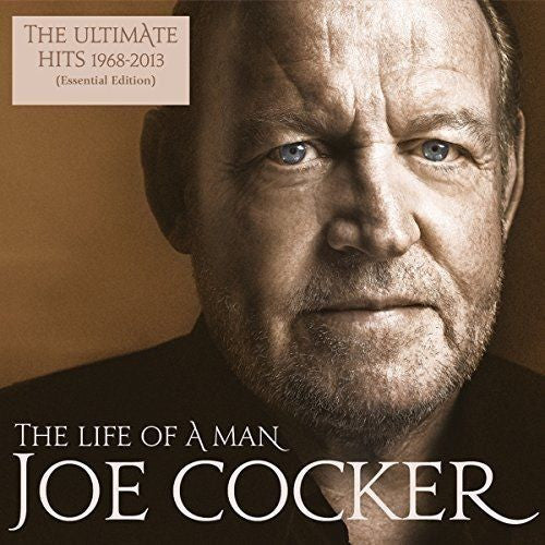 Joe Cocker - The Life Of A Man: The Ultimate Hits 1968-2013 Essential Edition Album Cover