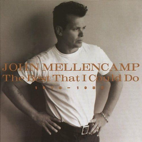 John Mellencamp - The Best That I Could Do: 1978-1988 Album Cover