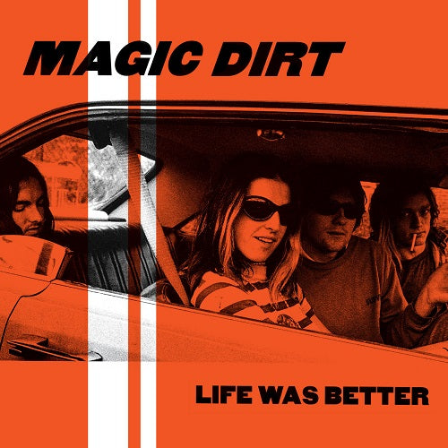Magic Dirt - Life Was Better Album Cover
