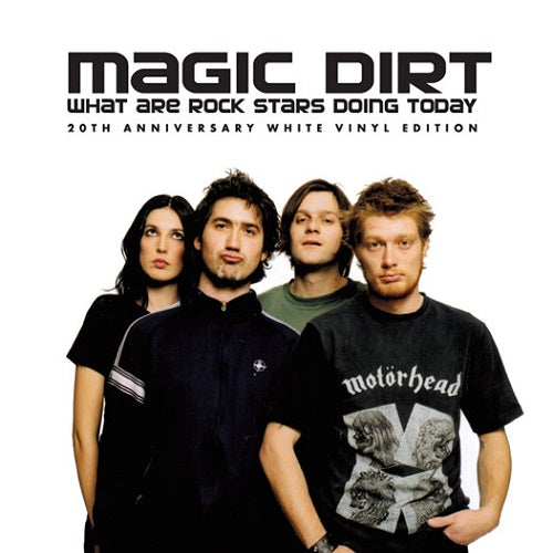 Magic Dirt - What Are Rock Stars Doing Today Album Cover