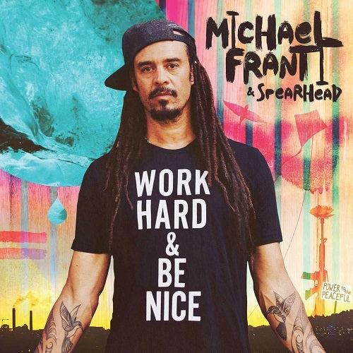Michael Franti & Spearhead - Work Hard & Be Nice Album Cover