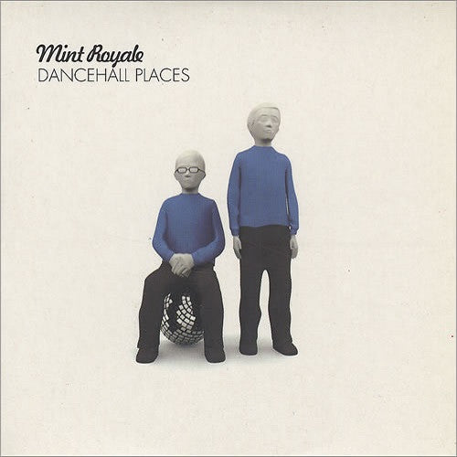 Mint Royale - Dancehall Places Album Cover