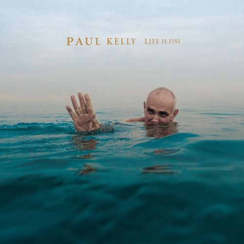 Paul Kelly - Life Is Fine Album Cover