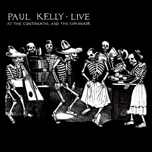 Paul Kelly - Live At The Continental And The Esplanade Album Cover