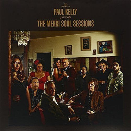 Paul Kelly - Paul Kelly Presents The Merri Soul Sessions Album Cover