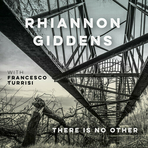 Rhiannon Giddens with Francesco Turrisi - There Is No Other Album Cover