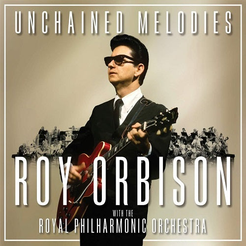 Roy Orbison with The Royal Philharmonic Orchestra - Unchained Melodies Album Cover
