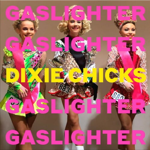 Dixie Chicks - Gaslighter Album Cover