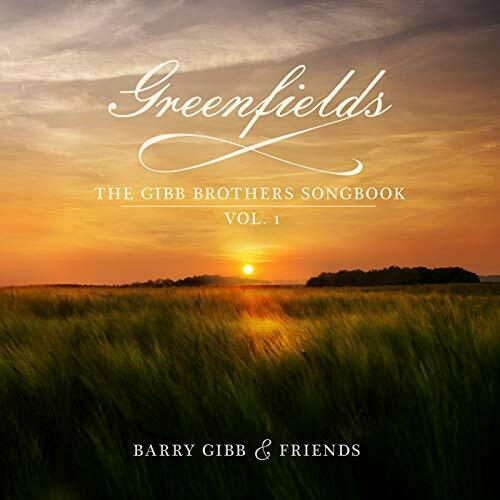 Barry Gibb & Friends - Greenfields: The Gibb Brothers' Songbook Vol. 1 Album Cover