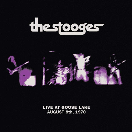 The Stooges - Live At Goose Lake: August 8th, 1970 Album Cover