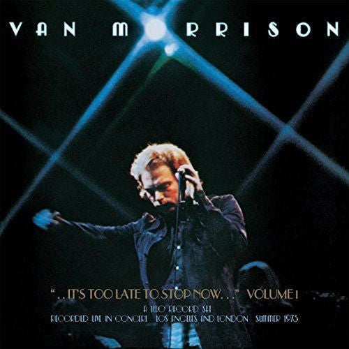 Van Morrison - ...It's Too Late To Stop Now... Volume 1 Album Cover