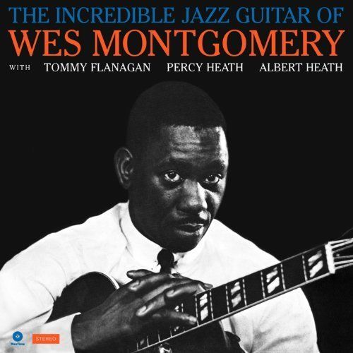 Wes Montgomery - The Incredible Jazz Guitar Of Wes Montgomery Album Cover