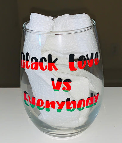 Black Love vs Everybody Stemless Wine Glass