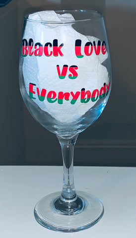 Black Love vs Everybody Stemmed Wine Glass