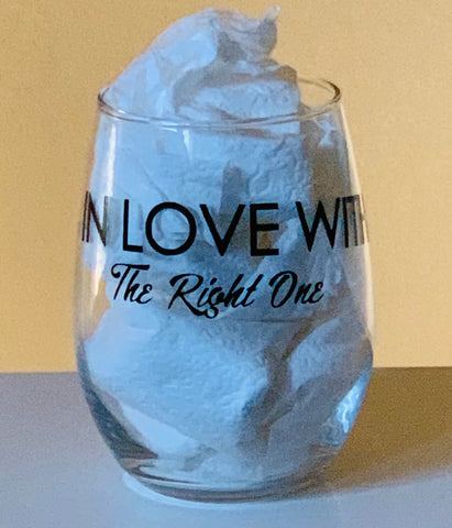 Customized In Love With The Right One Stemless Wine Glass