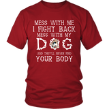 Don't Mess With My Dog Tshirt