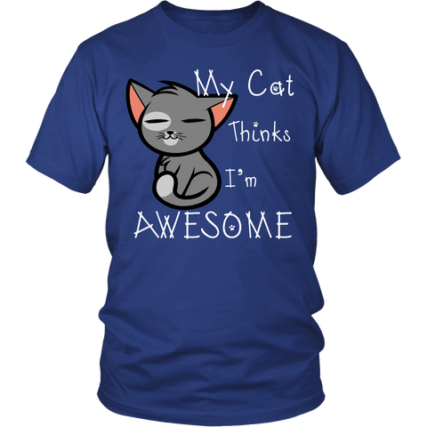My Cat Thinks I'm Awesome Tshirt