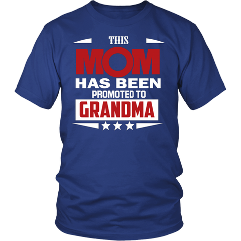 "This ""MOM"" Has Been Promoted to ""GRANDMA"" Shirt"