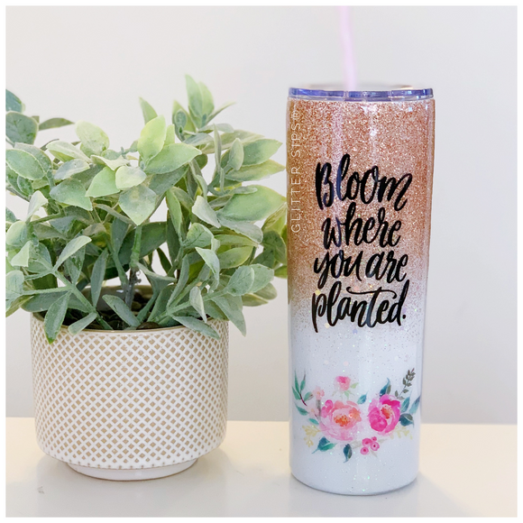 Bloom Where You Are Planted Ombre' Glitter Tumbler