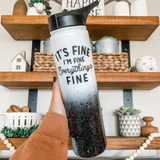 It's Fine, I'm Fine, Everything's Fine Glitter Tumbler