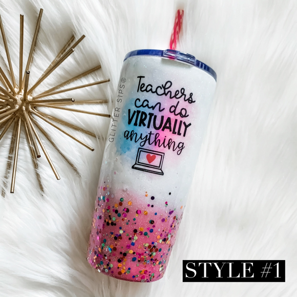 Teachers Can Do Virtually Anything Glitter Tumbler