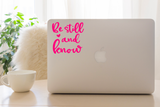 Be Still and Know Decal