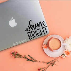 Shine Bright Decal