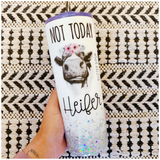 Not Today Heifer Cow Watercolor Glitter Tumbler