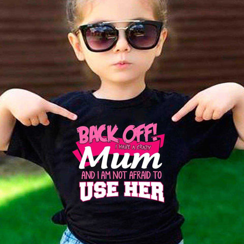 Image of Back Off Crazy Mum Shirt - MyShoppingSpot