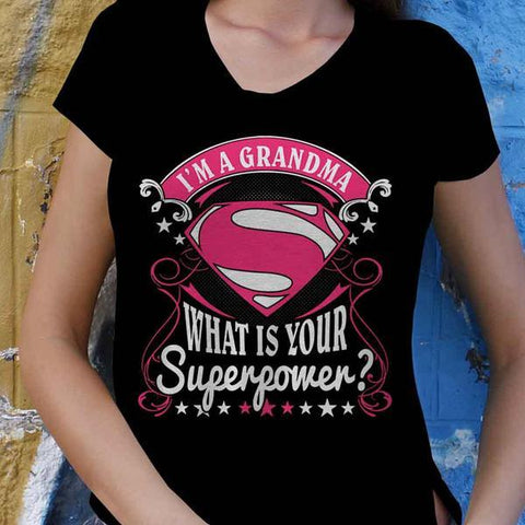 Im A Grandma Whats Your Super Power - MyShoppingSpot